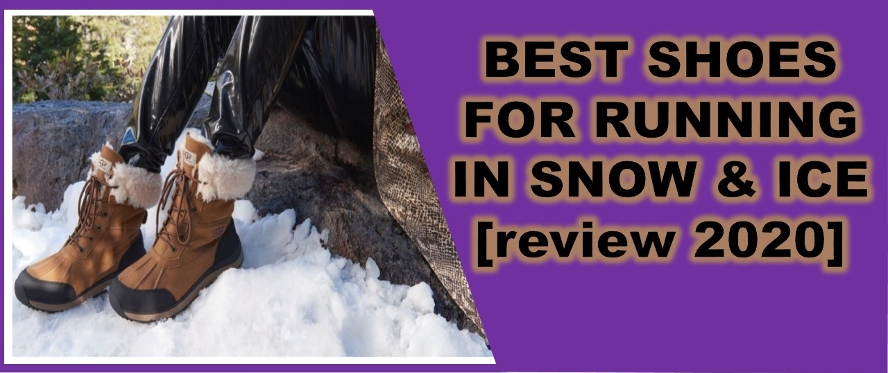 BEST SHOES FOR RUNNING IN SNOW & ICE [review 2020]