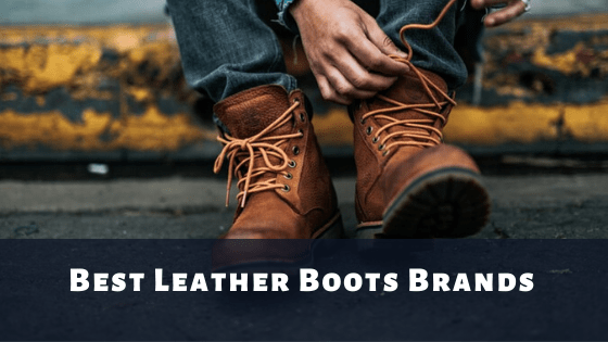 best leather boots brands in the world